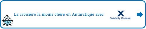 La croisière la moins chère en Antarctique avec Celebrity Cruise